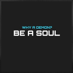 Why a demom? BE IN SOUL - Duffel Bag