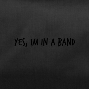 Yes, im in a band - Sportsbag