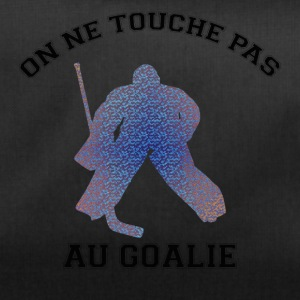 on ne touche pas au goalie - Sac de sport