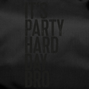To Party Hard Day Bro - Torba sportowa