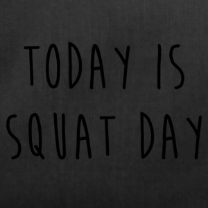 TODAY IS SQUAT DAY - Duffel Bag