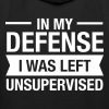 In My Defense - I Was Left Unsupervised - Gift - Kinderen trui Premium met capuchon