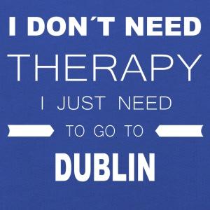 i dont need therapy i just need to go to DUBLIN - Kinder Premium Hoodie