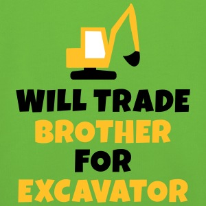 Will trade brother for excavator