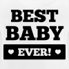 Best baby ever - Baby T-shirt