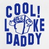 Cool like DADDY - Baby T-Shirt