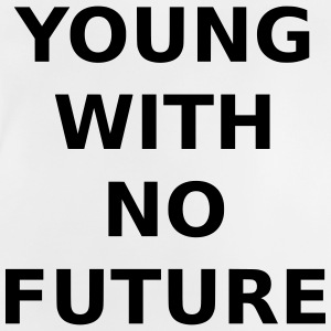 YOUNG WITH NO FUTURE - Baby T-Shirt