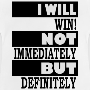 I will win - Baby T-Shirt