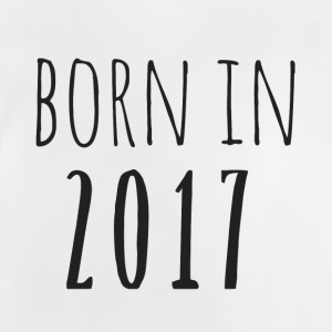 Born in 2017 - Baby T-Shirt