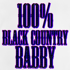 100% Black Country Babby - Baby T-Shirt