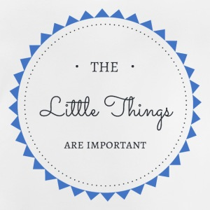 The little Things are important - Baby T-Shirt