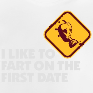 I Like To Fart On The First Date. - Baby T-Shirt