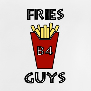 Fries before guys - Baby T-Shirt