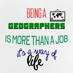 Being a geographer is more than a job - Baby T-Shirt