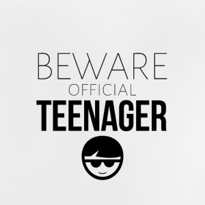 Beware of the official teenager - Baby T-Shirt