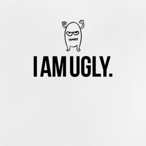 I am ugly just so you know - Baby T-Shirt