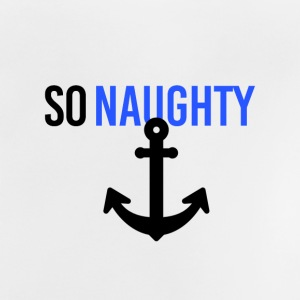 So naughty - Baby T-Shirt