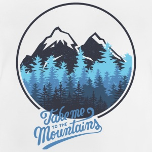 Take me to the mountains - berg - Baby T-Shirt