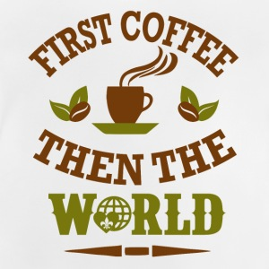 first coffee then the world - Baby T-Shirt
