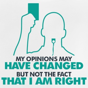 My Opinion Is Always Right! - Baby T-Shirt