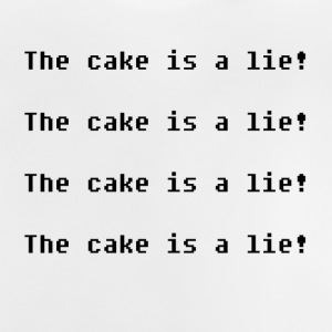 The cake is a lie! - Baby T-Shirt