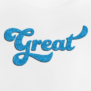 Great - Baby T-Shirt