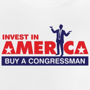 Invest In America. Buy A Congressman! - Baby T-Shirt