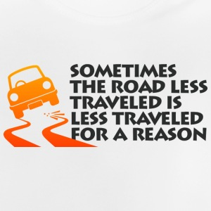 The Road Is Sometimes Less Traveled - Baby T-Shirt
