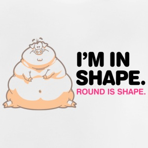 Je suis en forme, Round Is Shape! - T-shirt Bébé