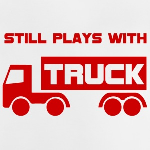 Mechaniker: Still plays with Truck. - Baby T-Shirt