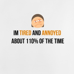 I am tired and annoyed - Baby T-Shirt