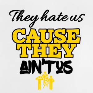 They hate us cause they ain't us - Baby T-Shirt