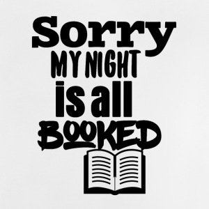 Sorry but my night is all booked - Baby T-Shirt