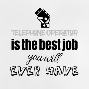 Telephone operator is the best job you will have - Baby T-Shirt