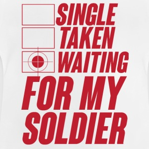Military / Soldiers: Single, Taken, Waiting for my - Baby T-Shirt