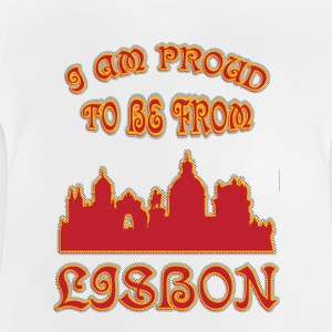 LISBON I am proud to be from - Baby T-Shirt