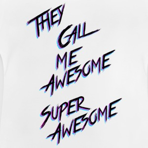 They call me awesome - Baby T-shirt