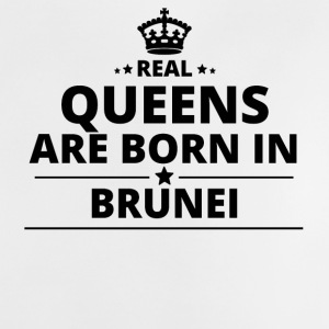 geschenk love queens are born BRUNEI - Baby T-Shirt