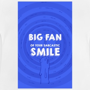 Big Fan of your smile - Baby T-Shirt