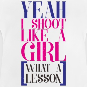 SHOOT LIKE A GIRL - Baby T-Shirt