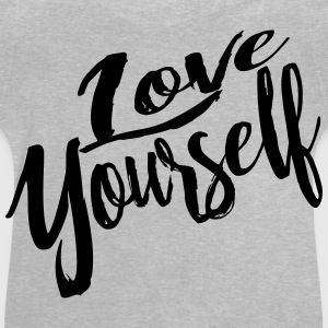 love yourself - Baby T-Shirt