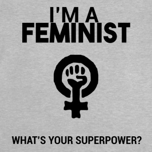 I am a feminist, what's your super power? - Baby T-Shirt