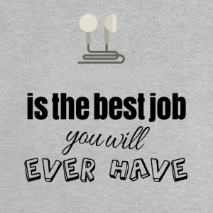 Audio engineer is the best job you will ever have - Baby T-Shirt