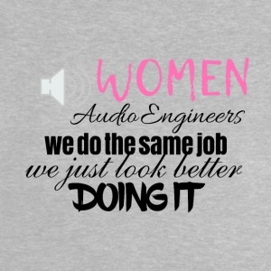Women audio engineers look better doing it - Baby T-Shirt