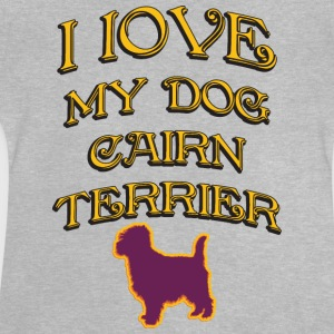 I LOVE MY DOG Cairn Terrier - Baby T-Shirt