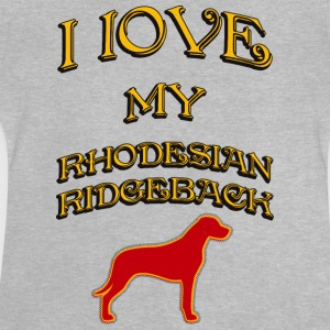 I LOVE MY DOG Rhodesian Ridgeback - Baby T-Shirt