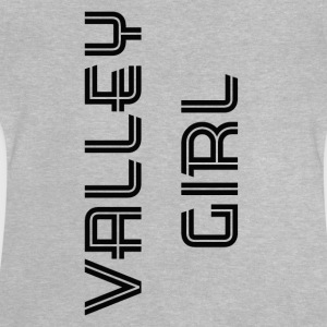 Valley Girl - Baby T-shirt