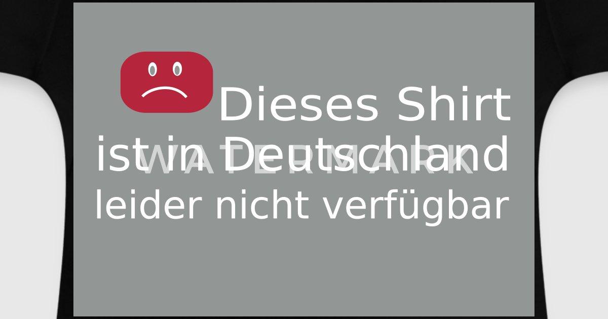 dieses shirt ist in deutschland nicht verf gbar von kreativista spreadshirt. Black Bedroom Furniture Sets. Home Design Ideas