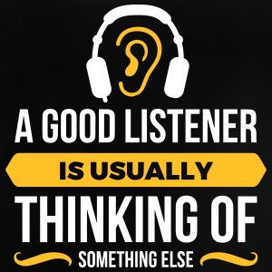 Good Listeners Usually Think Of Something Else - Baby T-Shirt