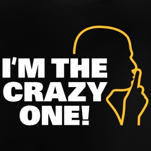 I'm The Crazy One - Baby T-Shirt